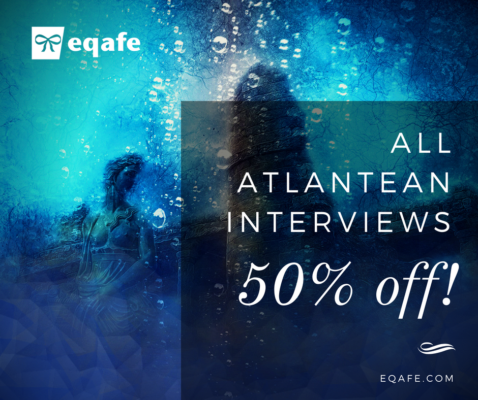 50 Percent Off Atlantean Interviews!