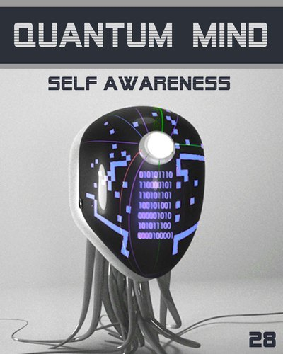 Full quantum mind self awareness step 28