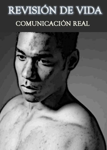 Full revision de vida comunicacion real