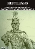 Feature thumb reptilians personal relationships vs systematized relationships part 1 part 123