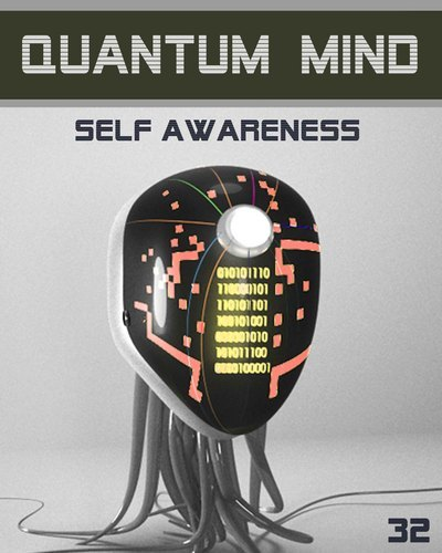 Full quantum mind self awareness step 32