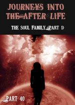 Feature thumb journeys into the afterlife the soul family part 1 part 40