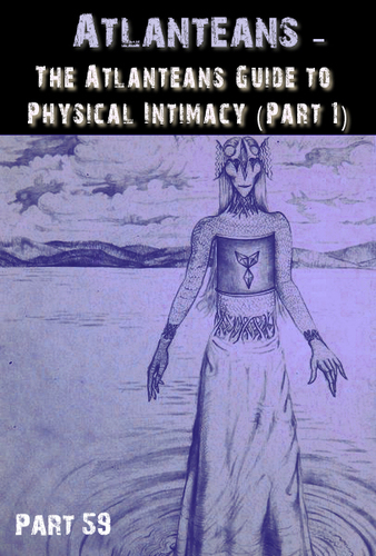 Full the atlanteans guide to physical intimacy part 1 part 59