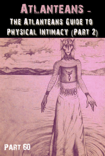 Full the atlanteans guide to physical intimacy part 2 part 60
