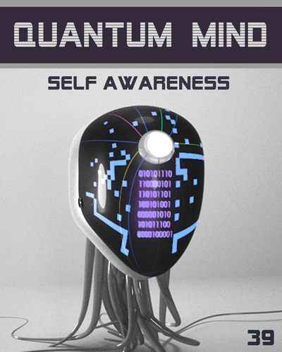Full quantum mind self awareness step 39