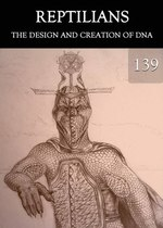 Feature thumb reptilians the design and creation of dna part 139