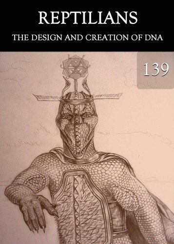 Full reptilians the design and creation of dna part 139
