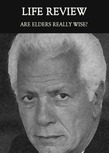 Full are elders really wise life review