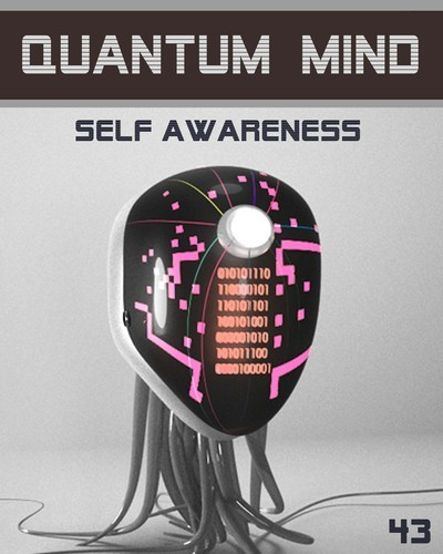 Full quantum mind self awareness step 43