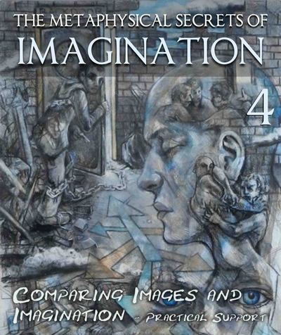 Full the metaphysical secrets of imagination comparing images and imagination practical support part 4