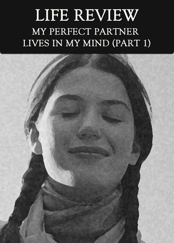 Full my perfect partner lives in my mind part 1 life review