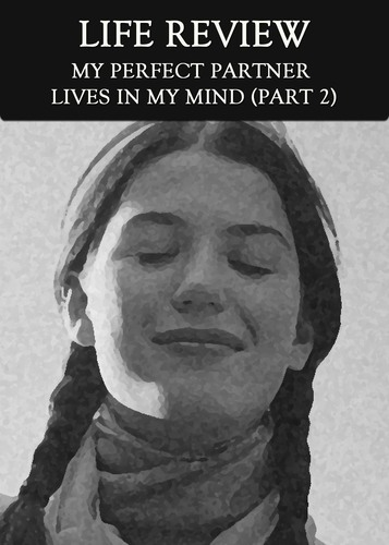 Full my perfect partner lives in my mind part 2 life review