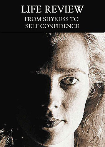 Full from shyness to self confidence life review