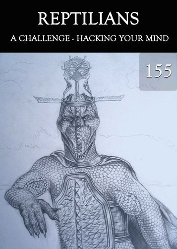 Full a challenge hacking your mind reptilians part 155