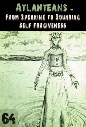 From-speaking-to-sounding-self-forgiveness-atlanteans-support-part-64