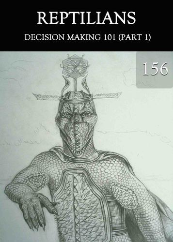 Full decision making 101 part 1 reptilians part 156
