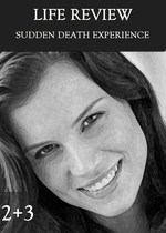 Feature thumb sudden death experience part 2 3 life review