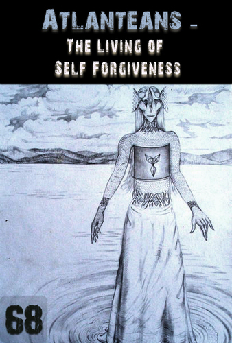 Full the living of self forgiveness atlanteans support part 68