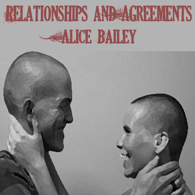 Full alice bailey agreement and relationship