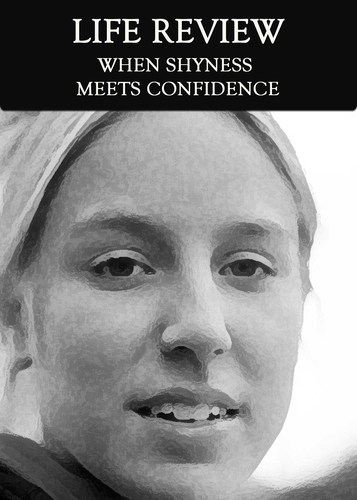 Full when shyness meet confidence life review