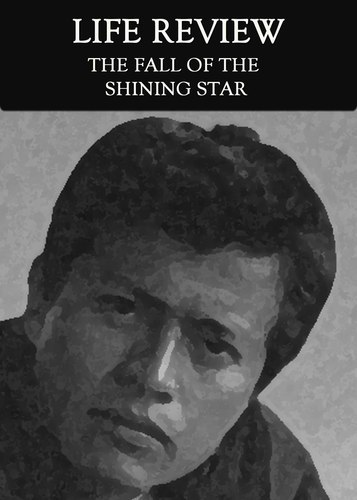 Full the fall of the shining star life review