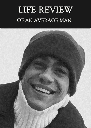 Full a life review of an average man