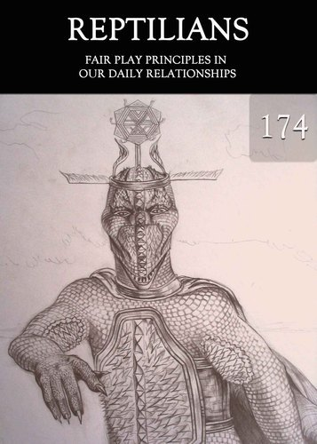 Full fair play principles in our daily relationships reptilians support part 174