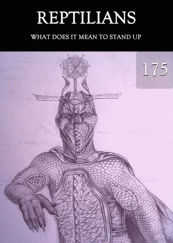 Full what does it mean to stand up reptilians support part 175