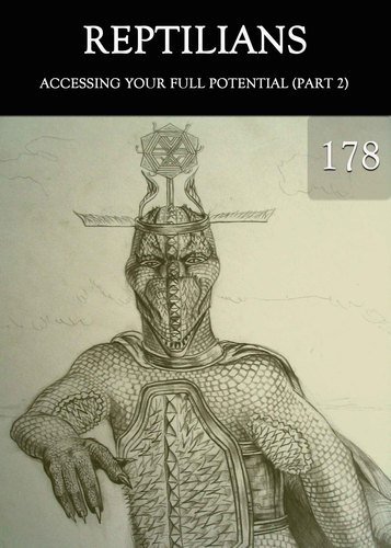Full accessing your full potential part 2 reptilian series 178