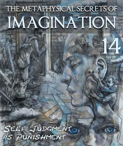 Full the metaphysical secrets of imagination self judgment as punishment part 14