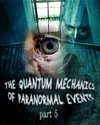 Tile the quantum mechanics of paranormal events part 5
