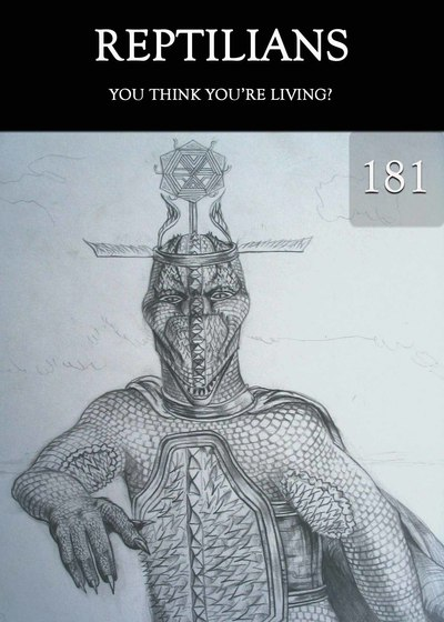 Full you think you re living reptilians part 181