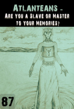 Feature thumb are you a slave or master to your memories atlanteans support part 87
