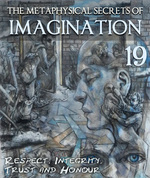 Feature thumb respect integrity trust and honour the metaphysical secrets of imagination part 19