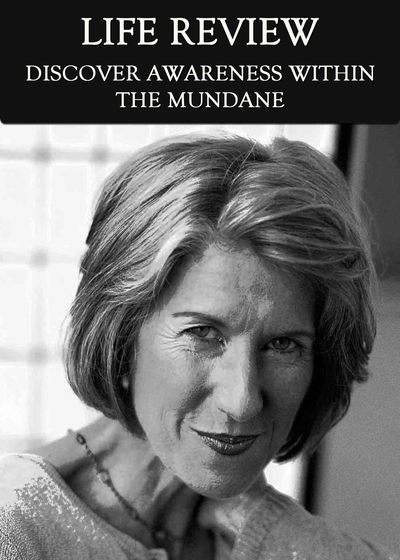 Full discover awareness within the mundane life review