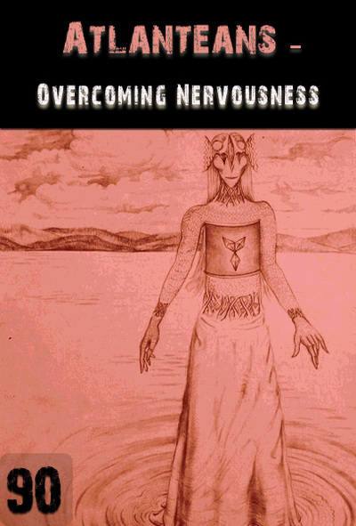 Full overcoming nervousness atlanteans part 90