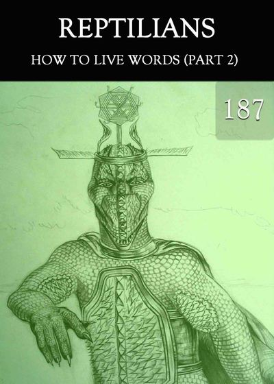 Full how to live words part 2 reptilians part 187