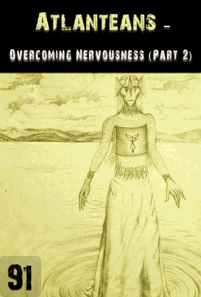 Full overcoming nervousness part 2 atlanteans part 91