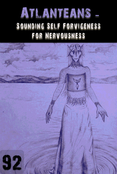 Full sounding self forgiveness for nervousness atlanteans part 92