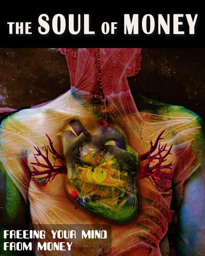 Full freeing your mind from money the soul of money