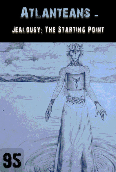 Full jealousy the starting point atlanteans part 95