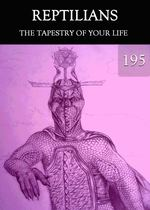 Feature thumb the tapestry of your life reptilians part 195