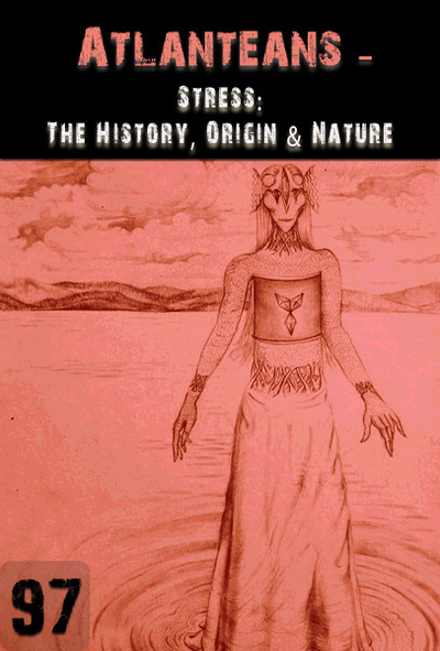 Full stress the history origin and nature atlanteans part 97