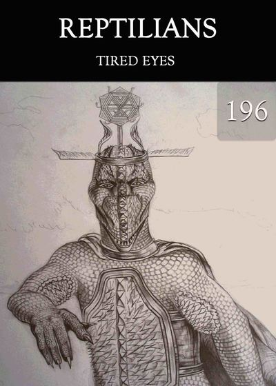 Full tired eyes reptilians part 196