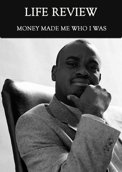Full money made me who i was life review