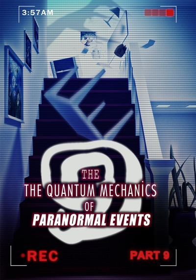 Full the quantum mechanics of paranormal events part 9