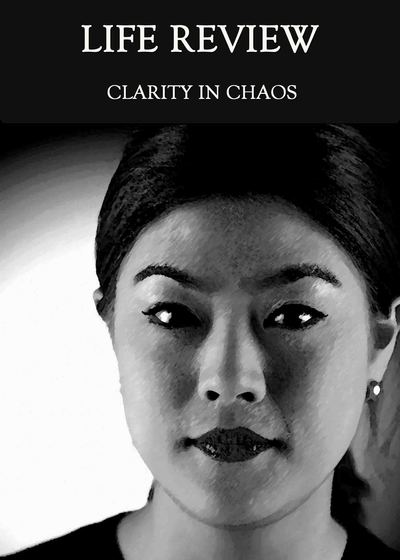Full clarity in chaos life review