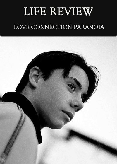 Full love connection paranoia life review