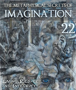 Feature thumb living self respect and integrity the metaphysical secrets of imagination part 22
