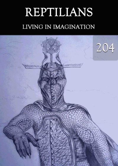Full living in imagination reptilians part 204